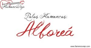 Palos flamencos: Alboreá